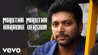 Miruthan - Mirutha Mirutha Karaoke Version Song | Jayam Ravi, Lakshmi Menon | D. Imman