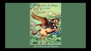 O Sobrinho do Mago - As Crônicas de Nárnia - C.S. LEWIS
