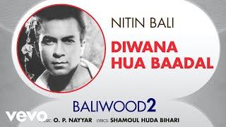 Diwana Hua Baadal - Baliwood 2 | Nitin Bali | Official Audio Song
