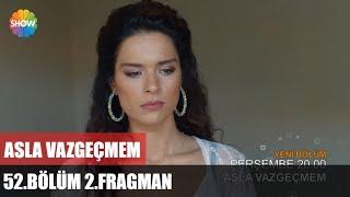 Asla Vazgeçmem 52.Bölüm 2.Fragman ᴴᴰ