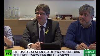Puigdemont wants to run Catalonia via Skype