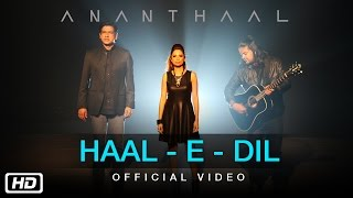Haal-E-Dil | Official Video Song | Ananthaal | Pop