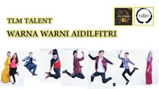 Warna Warni Aidilfitri(TLM TALENT) AUDIO