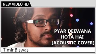 Pyar Diwana Hota Hai - Timir Biswas | Acoustic Cover by Kolkata Videos | Music Video