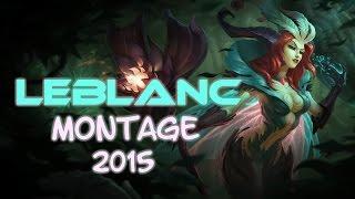 LeBlanc Montage 2015 | Best LeBlanc Plays | League of Legends #1