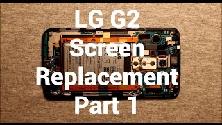 LG G2 Screen Replacement Repair How To Change Part 1