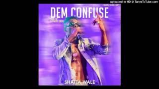 Shatta Wale - Dem Confuse (Audio Slide)