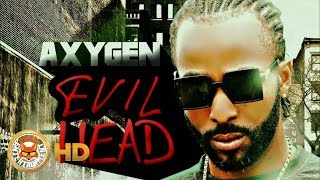Axygen - Evil Head (Raw) [Dancehall Bully Riddim] September 2016