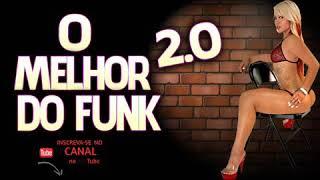 O melhor do funk 2.0 2017