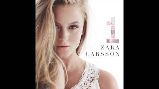 Zara Larsson - If I Was Your Girl (Audio)