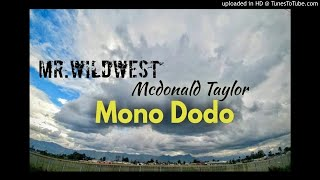 McDonald Taylor [Mr.Wildwest] - MONO DODO (Png latest music 2017)