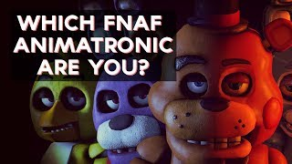 Which FNAF Animatronic Are You? | Fun tests