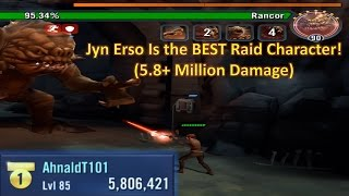 Star Wars Galaxy of Heroes: Jyn Erso is the BEST Rancor Character! (5.8+ Million Damage)