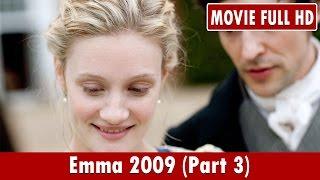 Emma 2009 (Part 3) Movie **  Jonny Lee Miller, Romola Garai, Jodhi May