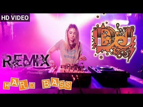 Dj Remix 2018 Hard Bass Mix - New Remix song - Hd Video