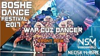 WAP Cuz Crew I @Boshe Dance Festival 2k17 [ @Neoskylight ]