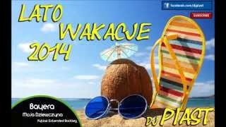 Disco polo LATO - WAKACJE 2014 DJ PIAST Nowość !
