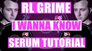 "RL Grime - ""I Wanna Know"" ft Daya Serum Tutorial / Remake [FREE DOWNLOAD]"