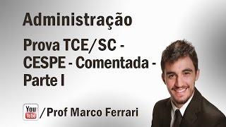 Administração - Prova Comentada TCE/SC - Parte I