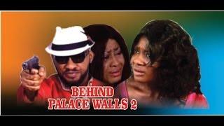 Behind Palace Walls 2    - 2014 Nigeria Nollywood Movie