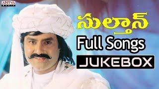 Sultaan Telugu Movie Songs Jukebox ll Bala Krishna, Roja