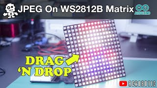 ESP8266 Display JPEG Images On WS2812 LED Matrix | Drag and Drop To SPIFFS Using Arduino IDE