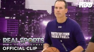 Chris Collins Takes On Northwestern Basketball | Real Sports w/ Bryant Gumbel | HBO