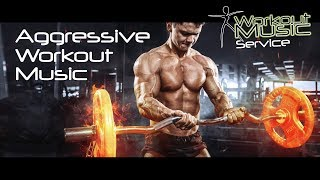 Aggressive Workout Music