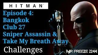 HITMAN - Bangkok - Sniper Assassin & Take My Breath Away - Challenge