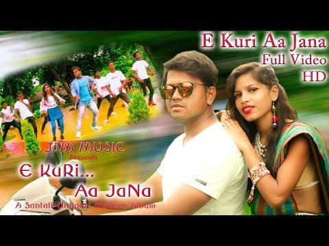 Xxx Mp4 E KURI AA JANA Full Video Album E Kuri Aa Jana New Santali Nagpuri Album 2018 3gp Sex