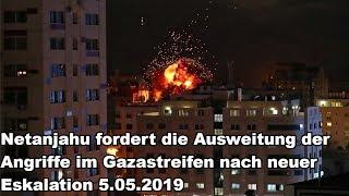 Netanjahu fordert die Ausweitung der Angriffe im Gazastreifen nach neuer Eskalation 5.05.2019