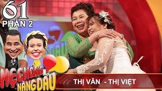 Mong ước nhỏ nhoi của mẹ chồng là con dâu ĐẺ 4 ĐỨA   Thị Vân - Thị Việt   MCND #61 😂