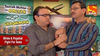 Bhide & Popatlal Fight For Soda   Taarak Mehta Ka Ooltah Chashmah