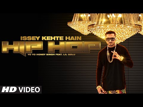 Official: Issey Kehte Hain Hip Hop Full Video Song | Yo Yo Honey Singh | World Music Day