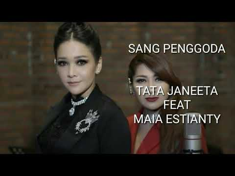 TATA JANEETA FEAT MAIA ESTIANTY - SANG PENGGODA (Lyrics Video)