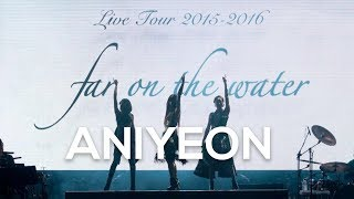 ANIYEON Kalafina LIVE TOUR 2015~2016 far on the water Special Final @東京国際フォーラムホールA Blu ray