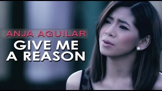 GIVE ME A REASON: Anja Aguilar [Official Music Video]/ from PARA SA HOPELESS ROMANTIC