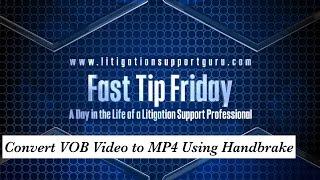 Fast Tip Friday – Convert VOB Video to MP4 Using Handbrake