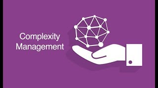 Complexity Management Overview