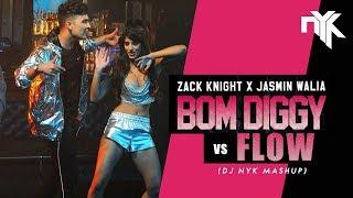 Bom Diggy Vs Flow - DJ NYK Mashup | Zack Knight x Jasmin Walia | Sonu Ke Titu Ki Sweety