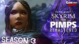Skyrim For Pimps REMASTERED Season 3 - GameSocietyPimps