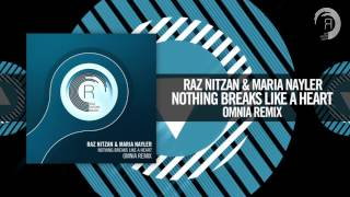 Raz Nitzan & Maria Nayler - Nothing Breaks Like A Heart (Omnia Remix) [FULL] RNM