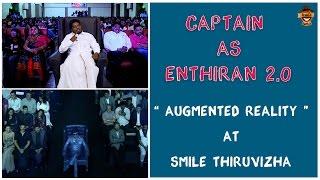 Captain  As Enthiran 2.0 | Augmented reality At Smile Thiruvizha | Smile Settai