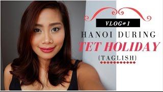 VLOG#1: Walking in Hanoi on TET Holiday (Taglish)