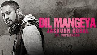 Jaskurn Gosal ft Supnandan - Dil Mangeya **Official Video** | Latest Punjabi Songs 2015