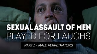 Sexual Assault of Men Played for Laughs