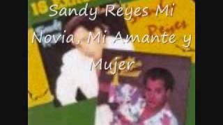 Sandy Reyes Mi Novia, Mi Amante y Mujer.wmv