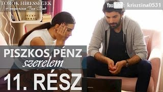Piszkos Pénz, Szerelem 11.rész- Kara Para Ask (Hungarian subtitles)