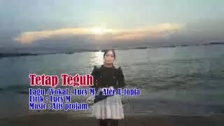 Tetap Teguh by Afee Utopia n Lucy M hits iban 2018