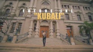 Future Jnl  -  KUBALI (Official Video HD)